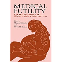 Medical Futility: And the Evaluation of Life-Sustaining Interventions (English Edition)