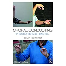 Choral Conducting: Philosophy and Practice (English Edition)
