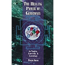 The Healing Power of Gemstones: In Tantra, Ayurveda, and Astrology (English Edition)