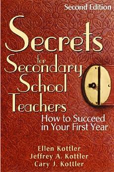 """Secrets for Secondary School Teachers: How to Succeed in Your First Year (English Edition)"",作者:[Kottler, Ellen, Kottler, Jeffrey A., Kottler, Cary J.]"