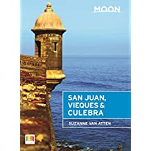 Moon San Juan, Vieques & Culebra (Moon Handbooks) (English Edition)