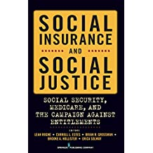 Social Insurance and Social Justice: Social Security, Medicare and the Campaign Against Entitlements (English Edition)