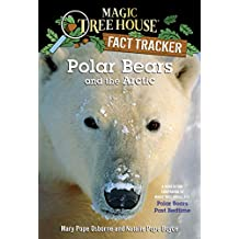 Polar Bears and the Arctic: A Nonfiction Companion to Magic Tree House #12: Polar Bears Past Bedtime (Magic Tree House: Fact Trekker Book 16) (English Edition)