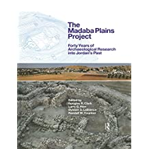 The Madaba Plains Project: Forty Years of Archaeological Research into Jordan's Past (English Edition)