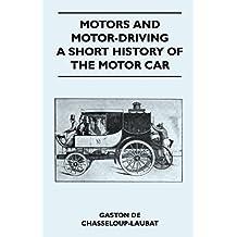 Motors And Motor-Driving - A Short History Of The Motor Car (English Edition)