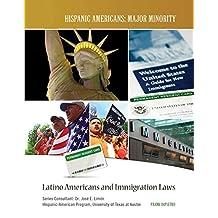 Latino Americans and Immigration Laws (Hispanic Americans: Major Minority) (English Edition)