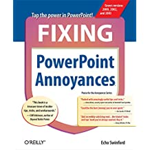 Fixing PowerPoint Annoyances: How to Fix the Most Annoying Things About Your Favorite Presentation Program (English Edition)