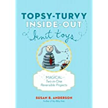 Topsy-Turvy Inside-Out Knit Toys: Magical Two-in-One Reversible Projects (English Edition)