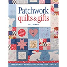 Patchwork Quilts & Gifts: 20 Patchwork and Appliqué Quilts from Cowslip (English Edition)