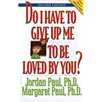 Do I Have to Give Up Me to Be Loved by You: Second Edition (English Edition)