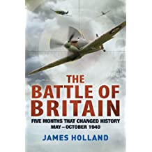 The Battle of Britain: Five Months That Changed History; May-October 1940 (English Edition)