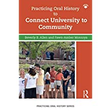 Practicing Oral History to Connect University to Community (English Edition)