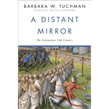 A Distant Mirror: The Calamitous 14th Century (English Edition)
