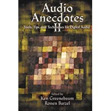 Audio Anecdotes II: Tools, Tips, and Techniques for Digital Audio (English Edition)