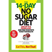 The 14-Day No Sugar Diet: Lose up to a pound a day--and sip your way to a flat belly! (English Edition)