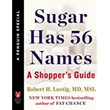 Sugar Has 56 Names: A Shopper's Guide (A Penguin Special from Hudson Street Press) (English Edition)