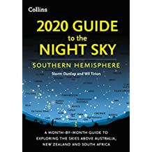 2020 Guide to the Night Sky Southern Hemisphere: A month-by-month guide to exploring the skies above Australia, New Zealand and South Africa (English Edition)