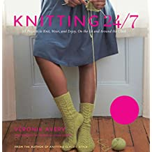 Knitting 24/7: 30 Projects to Knit, Wear, and Enjoy, On the Go and Around the Clock (English Edition)