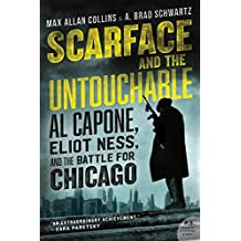 Scarface and the Untouchable: Al Capone, Eliot Ness, and the Battle for Chicago (English Edition)