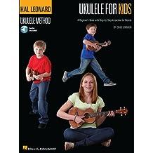 Ukulele for Kids - The Hal Leonard Ukulele Method: A Beginner's Guide with Step-by-Step Instruction for Ukulele (English Edition)