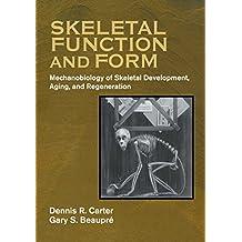 Skeletal Function and Form: Mechanobiology of Skeletal Development, Aging, and Regeneration (English Edition)
