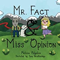 Mr. Fact & Miss Opinion