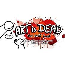 Art is Dead: the asdf book (English Edition)