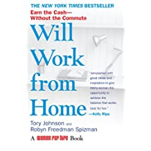 Will Work from Home: Earn the Cash--Without the Commute (English Edition)