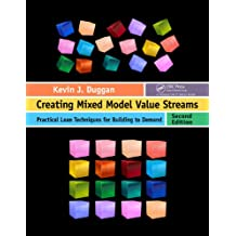 Creating Mixed Model Value Streams: Practical Lean Techniques for Building to Demand, Second Edition (English Edition)