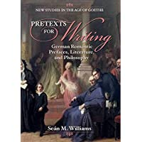 Pretexts for Writing: German Romantic Prefaces, Literature, and Philosophy