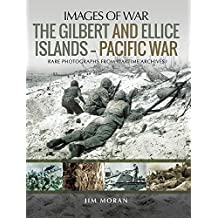 The Gilbert and Ellice Islands – Pacific War (Images of War) (English Edition)