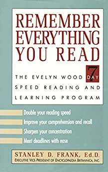 """""""Remember Everything You Read: The Evelyn Wood 7 Day Speed Reading and Learning Program (English Edition)"""",作者:[Frank, Dr Stanley D.]"""