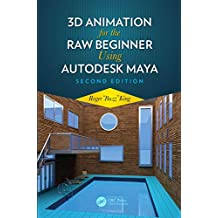 3D Animation for the Raw Beginner Using Autodesk Maya 2e (English Edition)