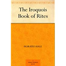 The Iroquois Book of Rites (English Edition)