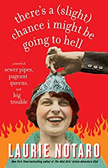 """""""There's a (Slight) Chance I Might Be Going to Hell: A Novel of Sewer Pipes, Pageant Queens, and Big Trouble (English Edition)"""",作者:[Laurie Notaro]"""
