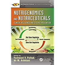 Nutrigenomics and Nutraceuticals: Clinical Relevance and Disease Prevention (English Edition)