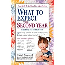What to Expect the Second Year: From 12 to 24 Months (What to Expect (Workman Publishing)) (English Edition)