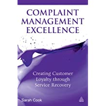 Complaint Management Excellence: Creating Customer Loyalty through Service Recovery (English Edition)
