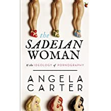 The Sadeian Woman: An Exercise in Cultural History (Virago Modern Classics Book 79) (English Edition)