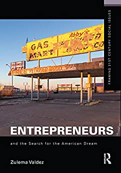 """""""Entrepreneurs and the Search for the American Dream (Framing 21st Century Social Issues) (English Edition)"""",作者:[Valdez, Zulema]"""