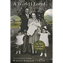 A World I Loved: The Story of an Arab Woman (English Edition)