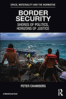 """""""Border Security: Shores of Politics, Horizons of Justice (English Edition)"""",作者:[Chambers, Peter]"""