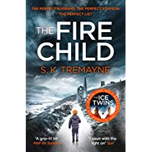 The Fire Child: The gripping psychological thriller from the bestselling author of The Ice Twins (English Edition)