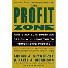 The Profit Zone: How Strategic Business Design Will Lead You to Tomorrow's Profits (English Edition)