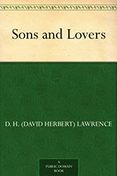 """""""Sons and Lovers (English Edition)"""",作者:[D. H. (David Herbert) Lawrence]"""