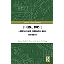 Choral Music: A Research and Information Guide (Routledge Music Bibliographies) (English Edition)