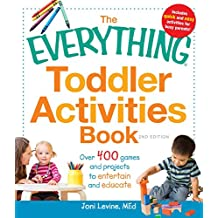 The Everything Toddler Activities Book: Games And Projects That Entertain And Educate (Everything® Kids) (English Edition)