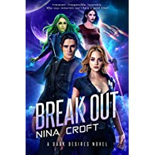 Break Out (Dark Desires Book 1) (English Edition)