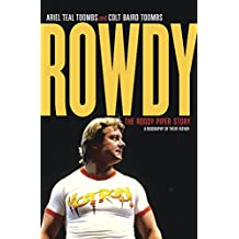 Rowdy: The Roddy Piper Story (English Edition)