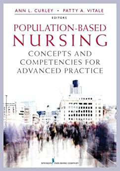 """""""Population-Based Nursing: Concepts and Competencies for Advanced Practice (English Edition)"""",作者:[Curley, Ann L., PhD, RN, Vitale, Patty A., MD, MPH, FAAP]"""